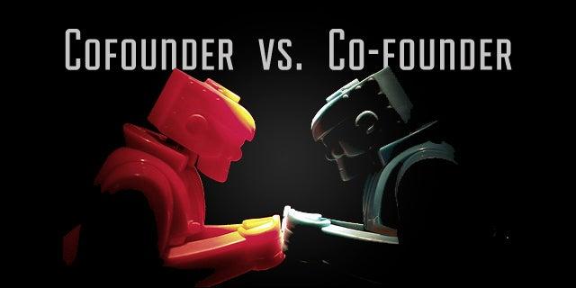 Great Debates: Co-founder vs. Cofounder? [POLL]