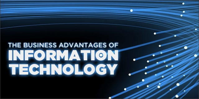 The Business Advantages Of Information Technology