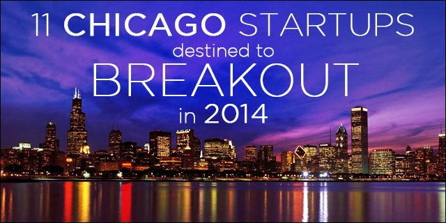 11 Chicago Startups Destined To Breakout In 2014