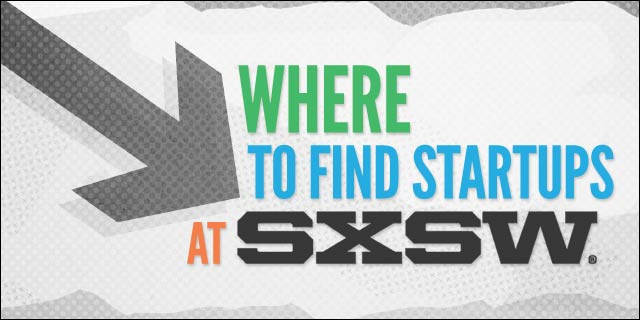 Where to Find Startups at SXSW 2014