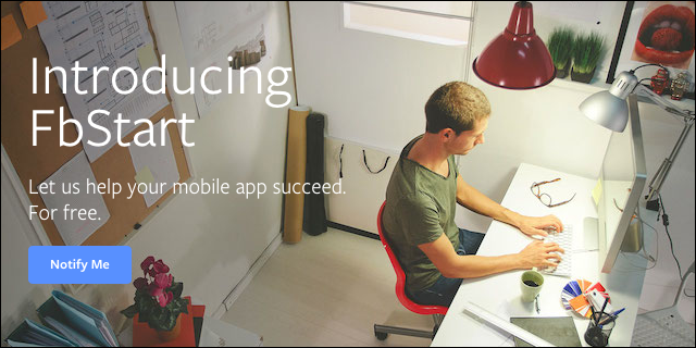 Facebook Announces FbStart, a Free but Competitive Support Program for Mobile Startups