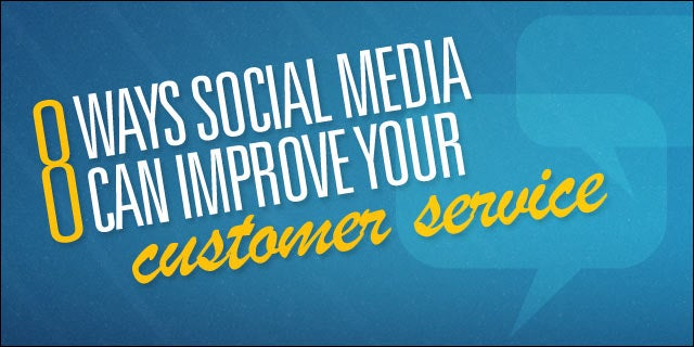 8 Ways Social Media Can Improve Your Customer Service