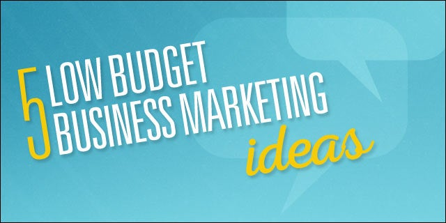 How To Market Your Small Business On A Low Budget