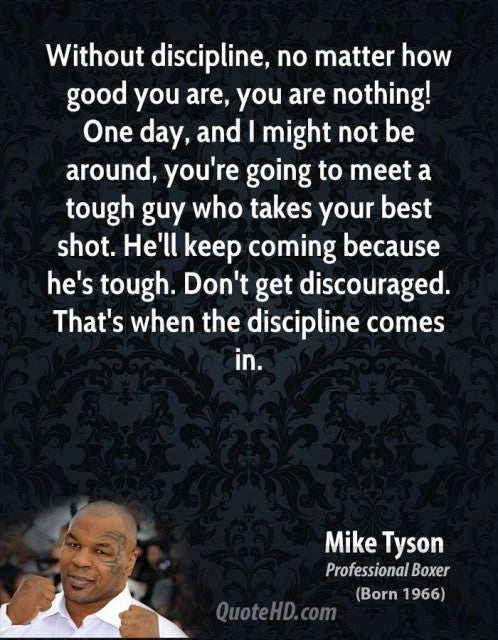 mike-tyson-quote-without-discipline-no-matter-how-good-you-are-you-are-nothing